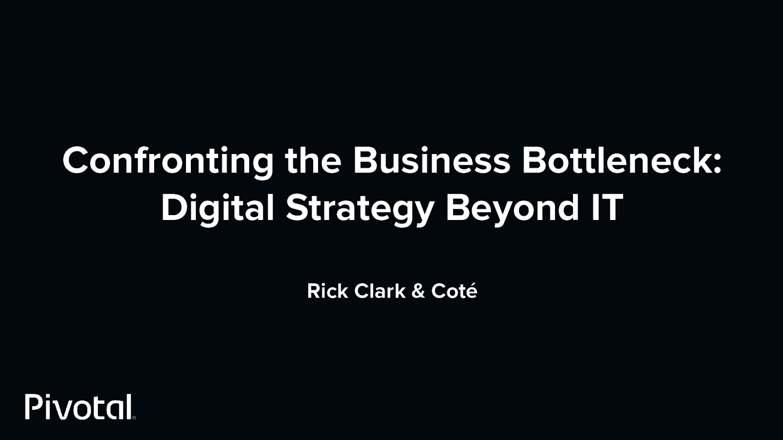 Confronting the Business Bottleneck:  Digital Strategy Beyond IT