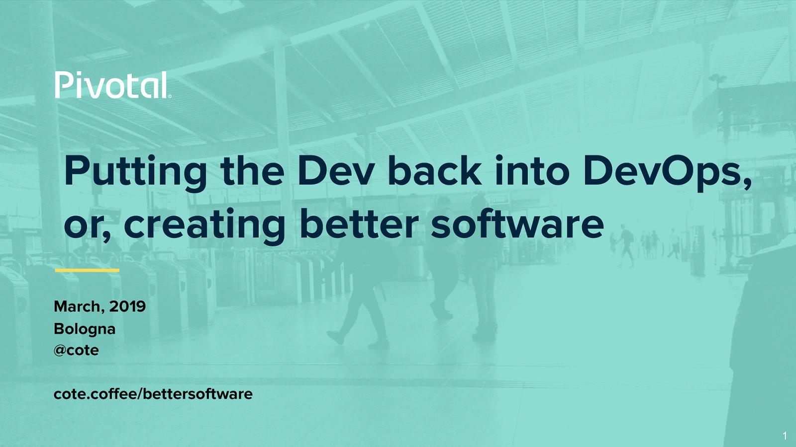 Better software is better than worse software