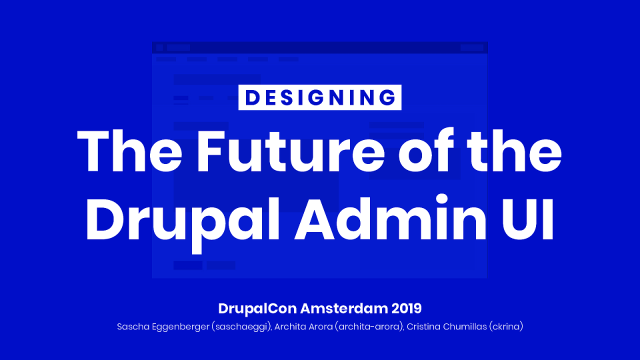 Designing the future of the Drupal Admin UI