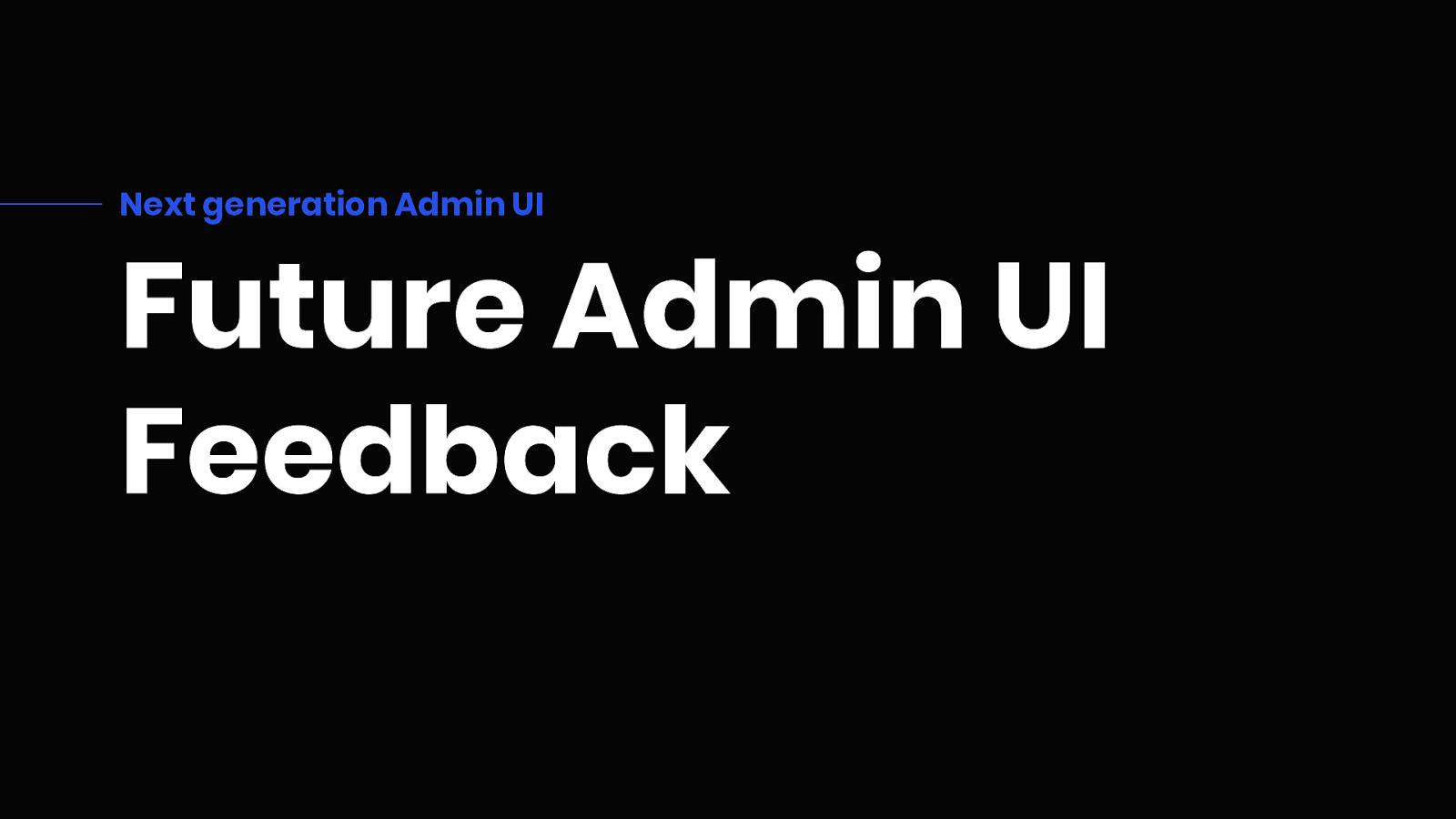 Fast UX Feedback: Drupal Admin UI