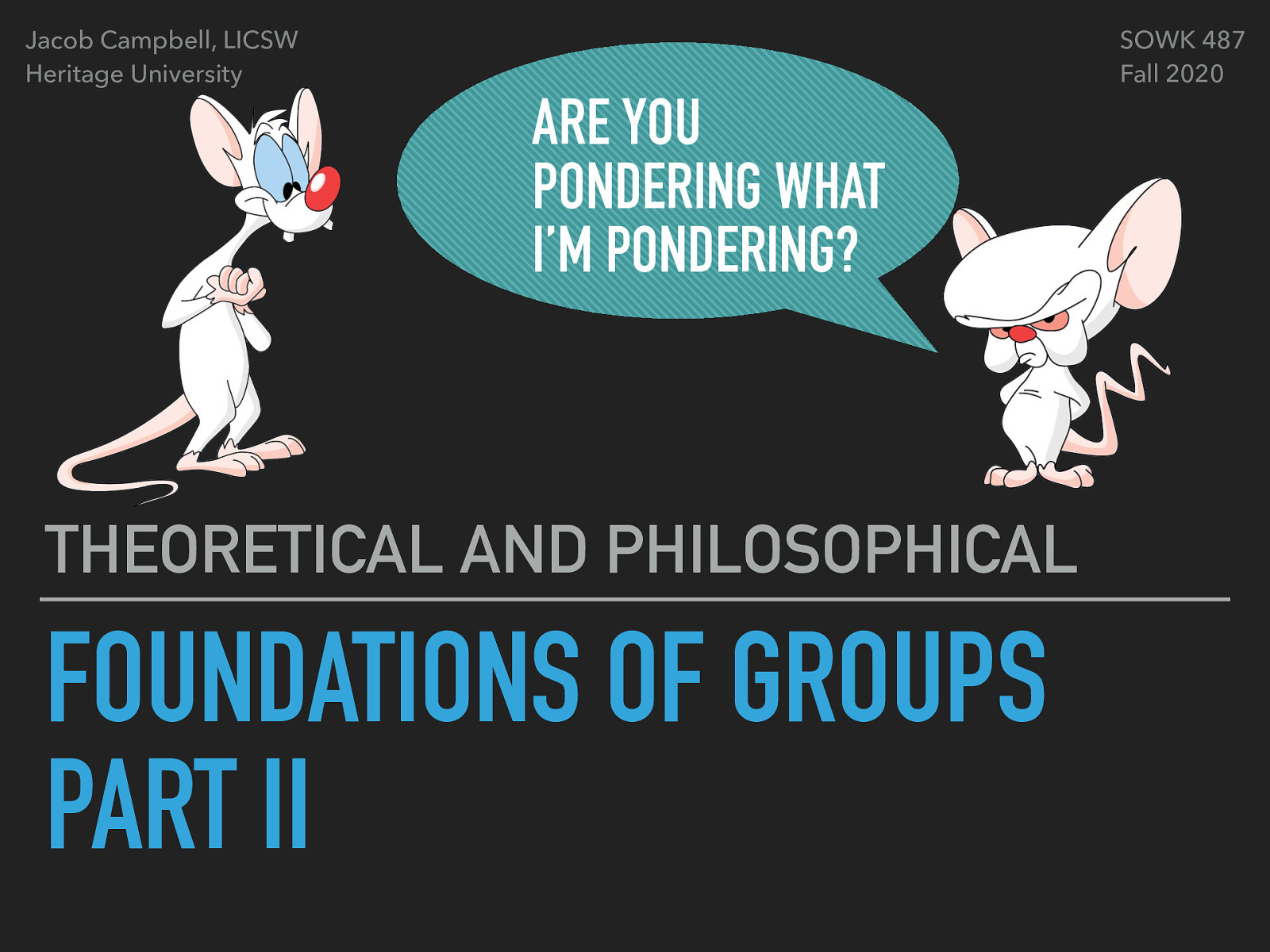 Week 03 - Foundations for Groups Part II