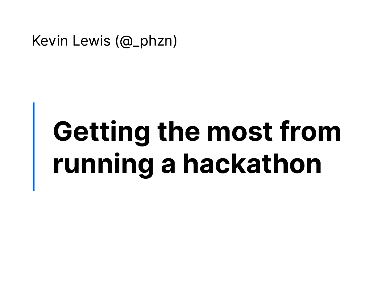 Getting the most from running a hackathon