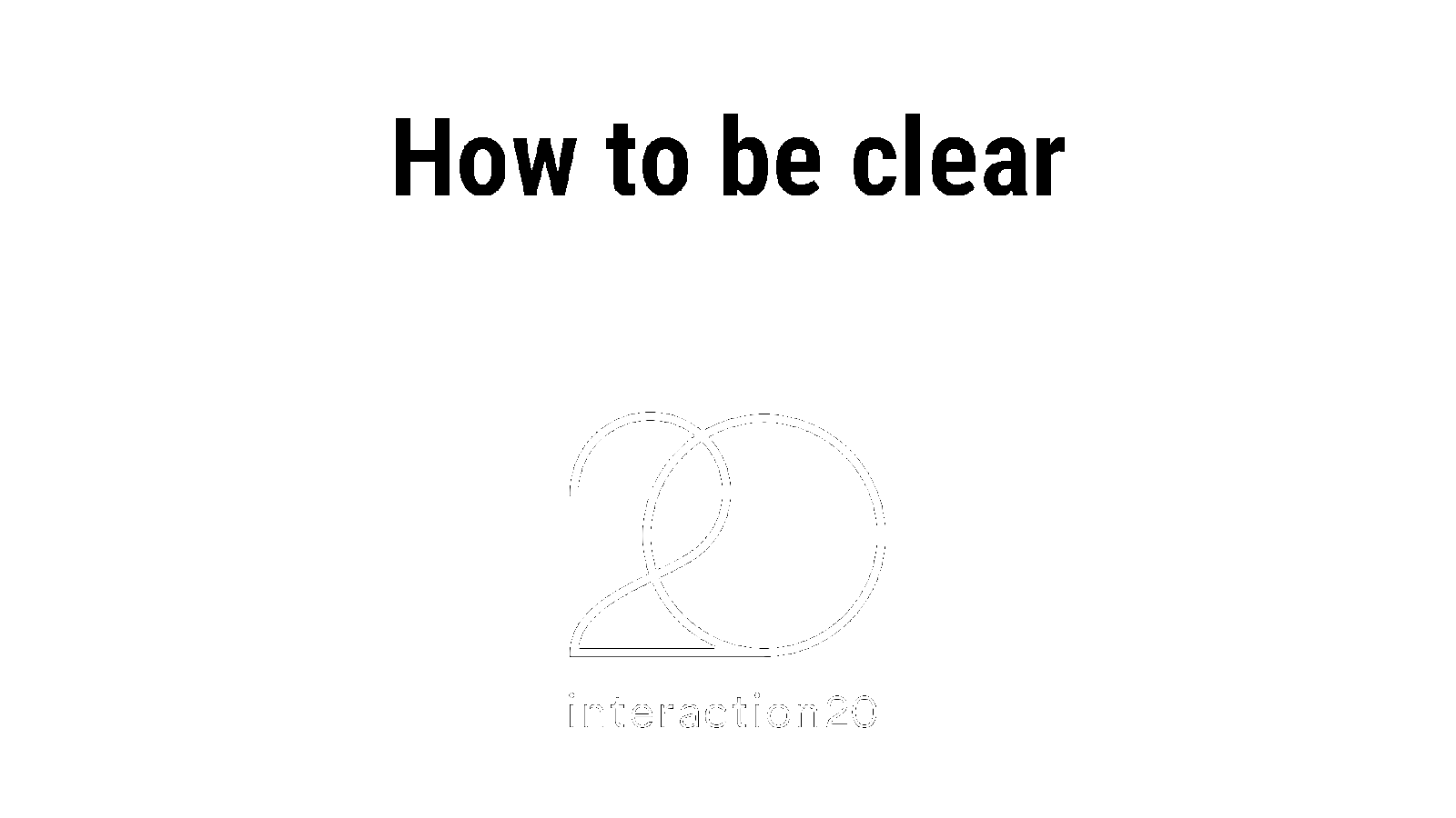 How to be clear: Designing Content for Products (full-day workshop)