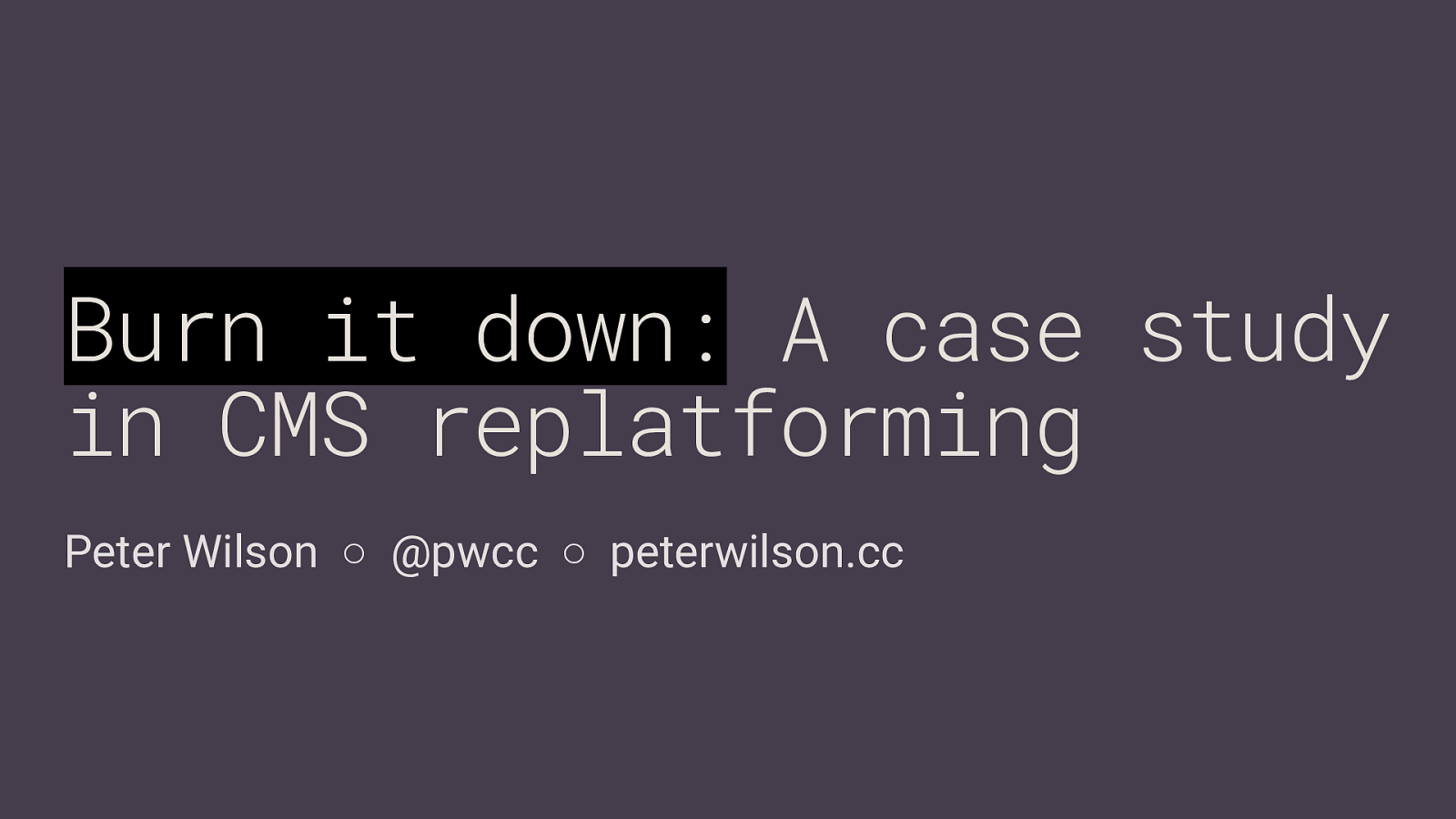 Burn it down: A case study in CMS replatforming