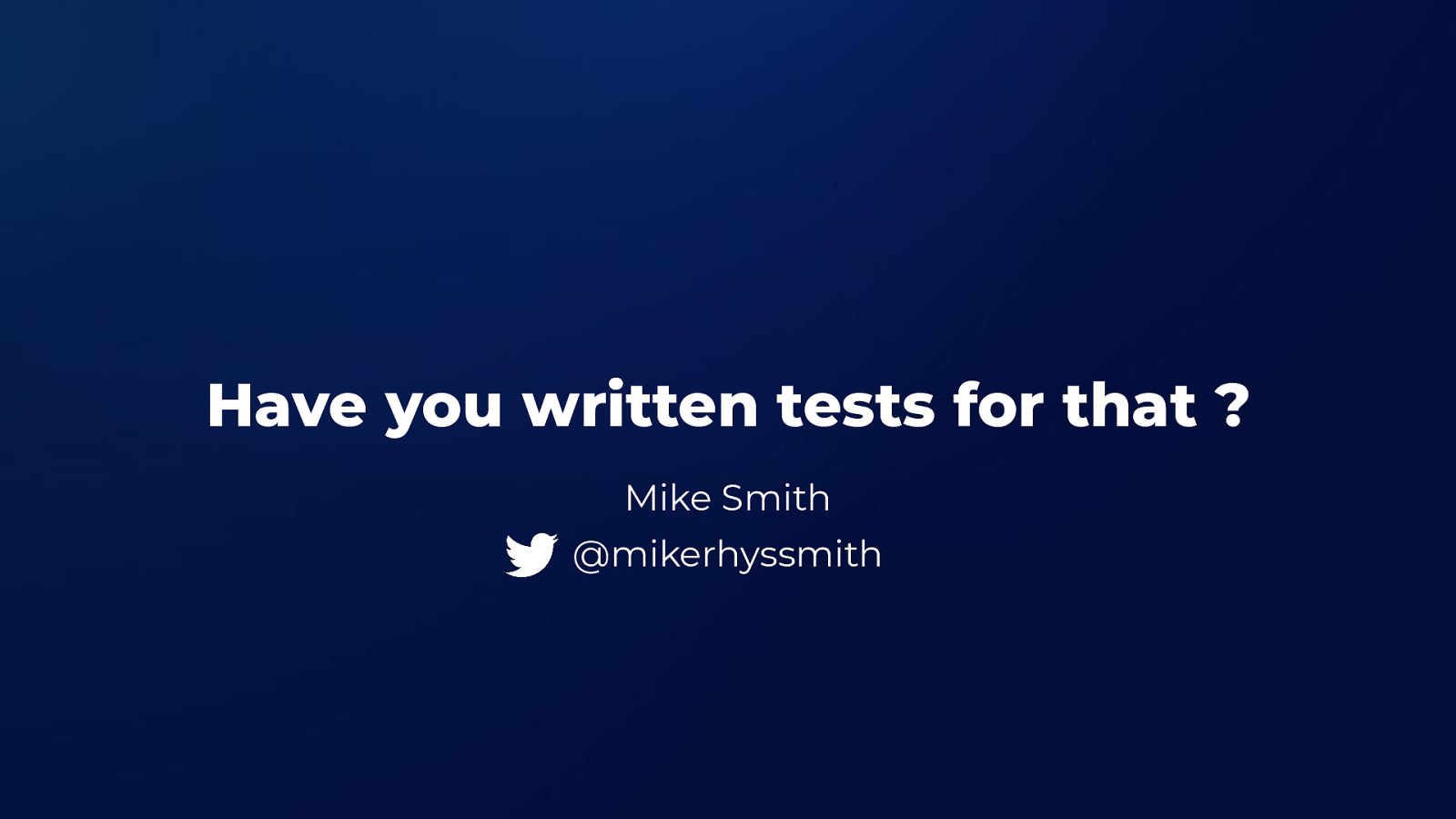 Have you written tests for that ?