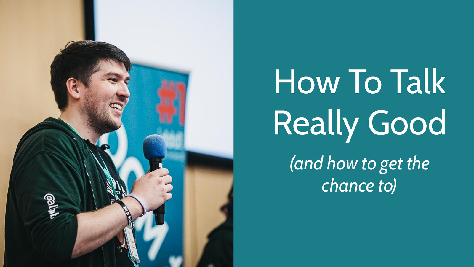 How To Talk Really Good (and how to get the chance to)
