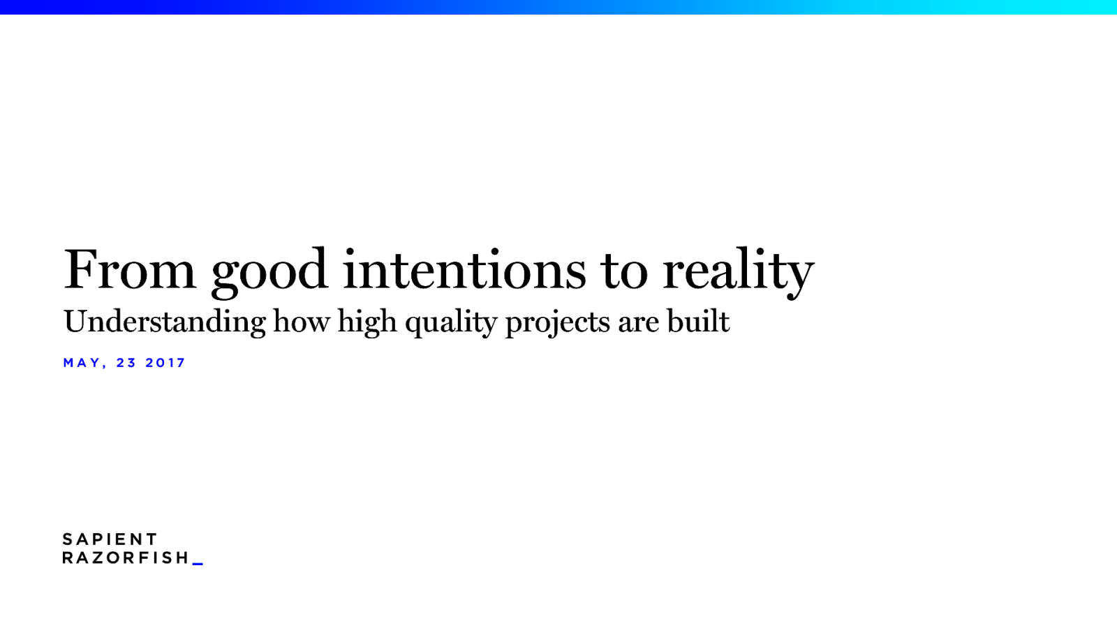 From good intentions to reality Understanding how high quality projects are built