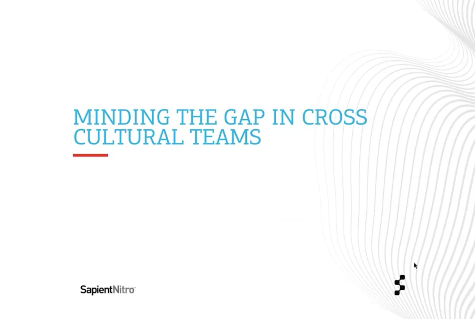 Minding the gap in cross-cultural teams