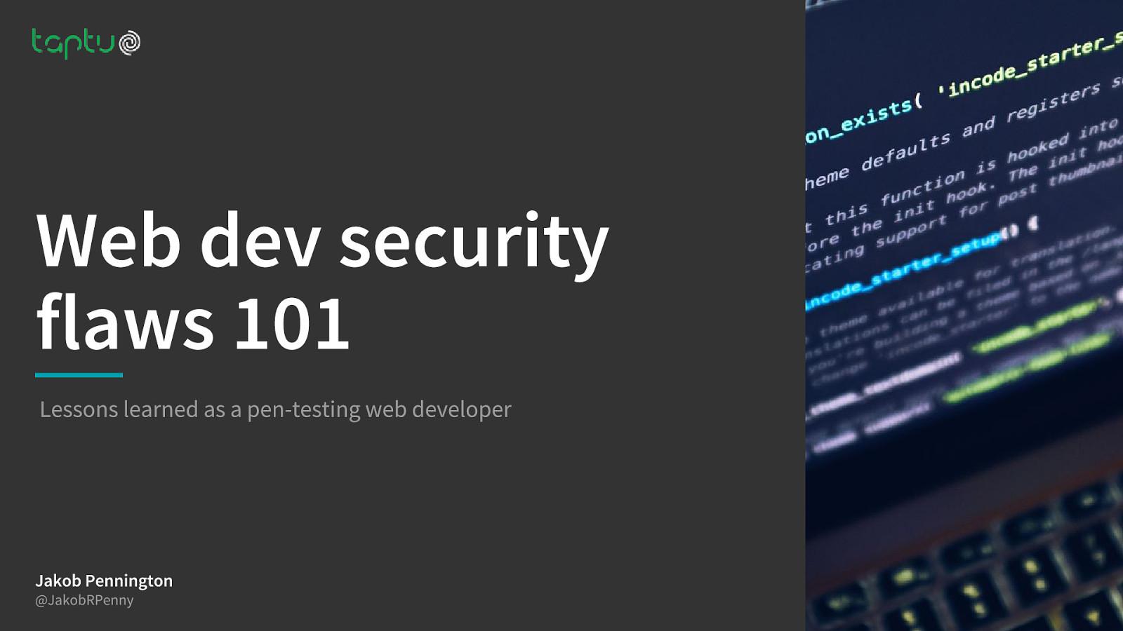 Web Dev Security Flaws 101