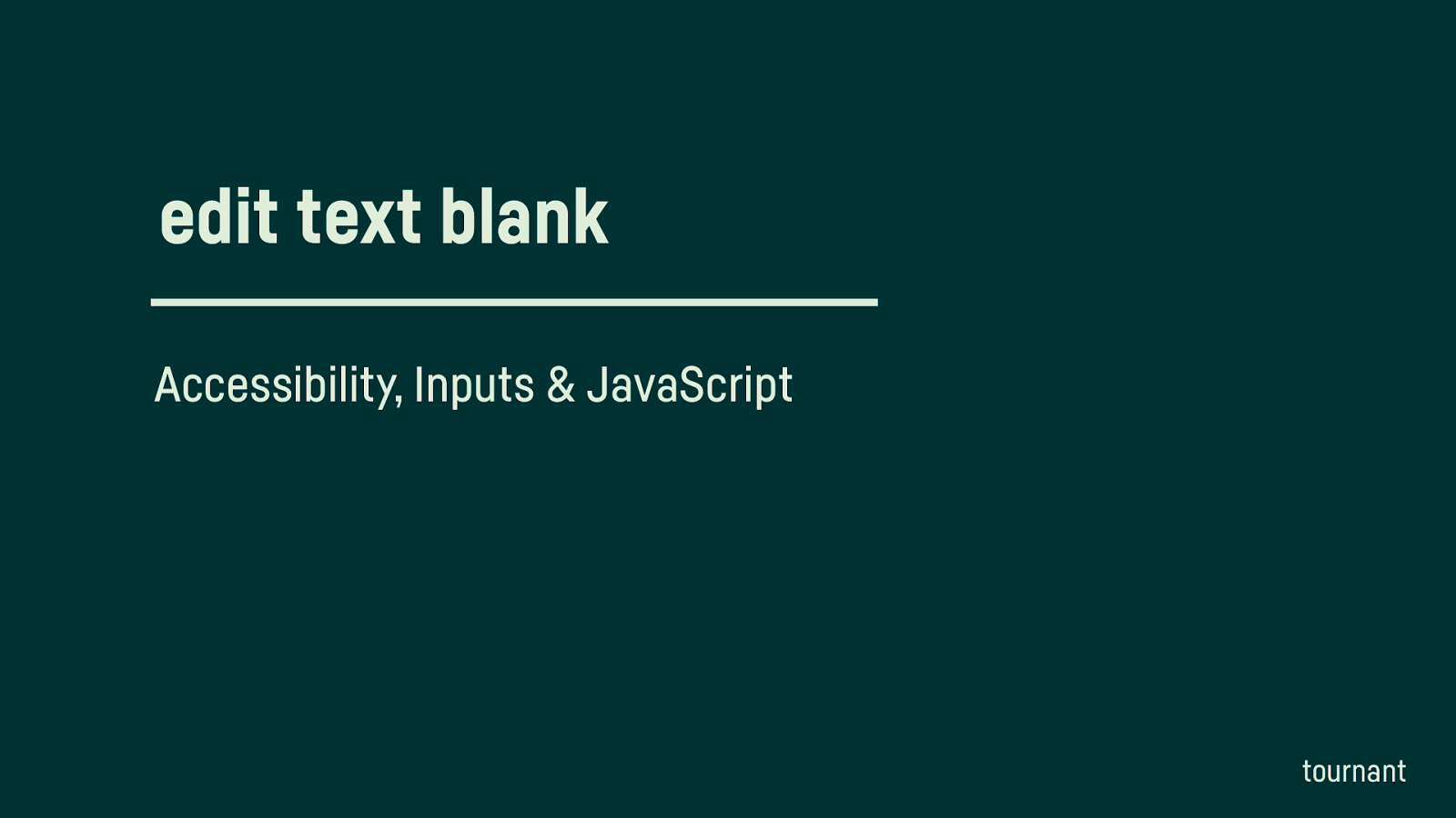 edit text blank – Inputs & Accessibility