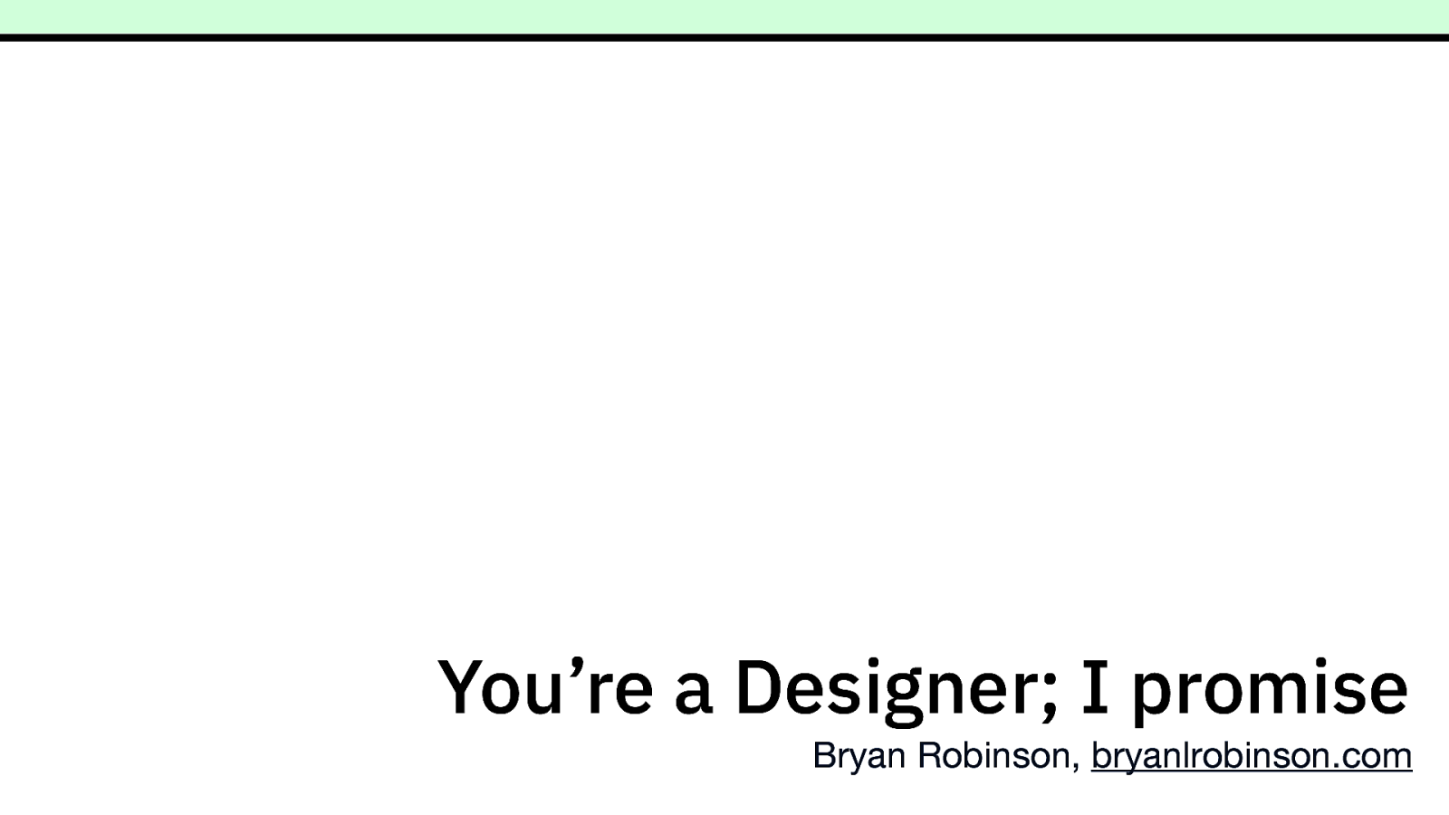 You're a Designer; I Promise