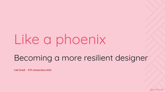 Like a phoenix: Becoming a more resilient designer