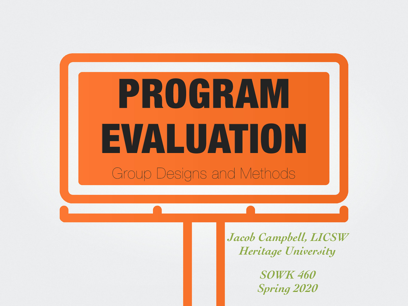 Week 08 - Program Evaluation Group Designs and Methods