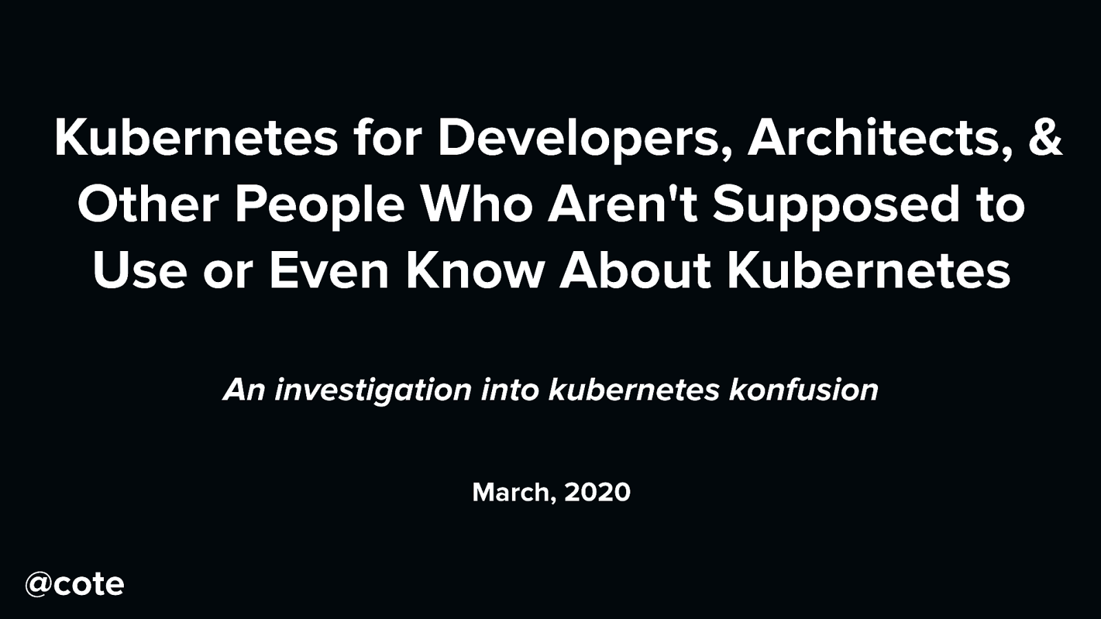 The blinking cursor, or, kubernetes for developers, architects, & other people who aren't supposed to use it