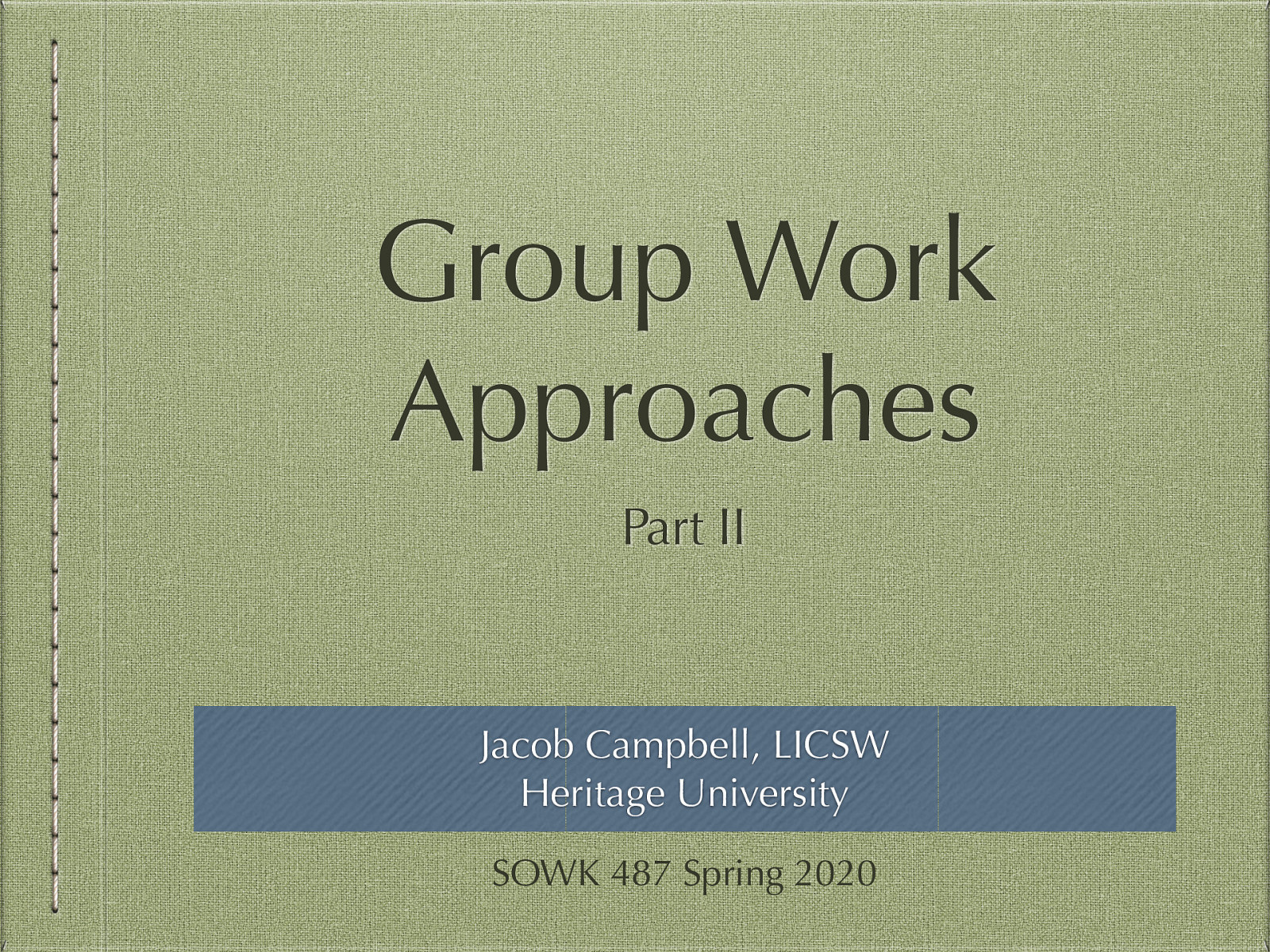 Group Work Approaches Related to Setting II