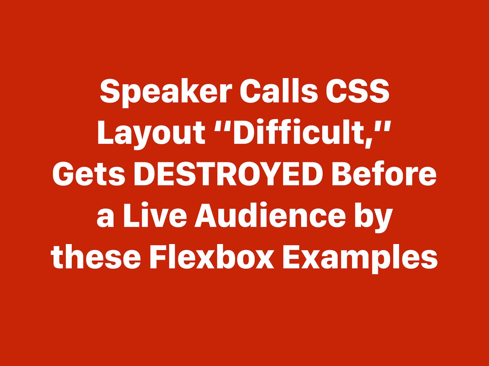 Flexbox Will Shock You
