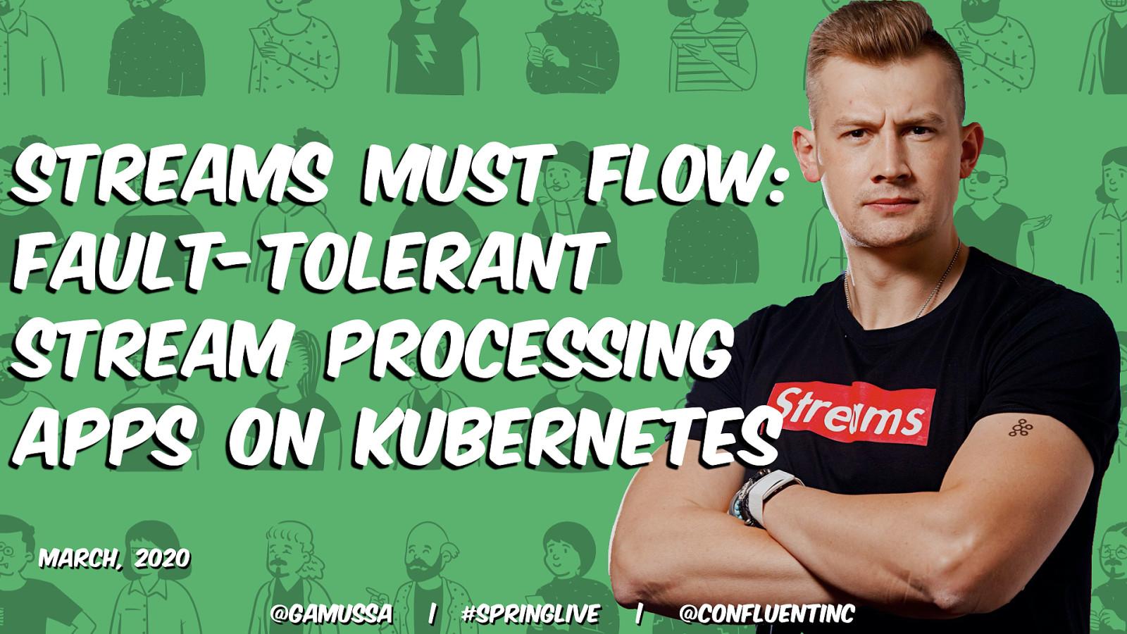 Streams Must Flow!