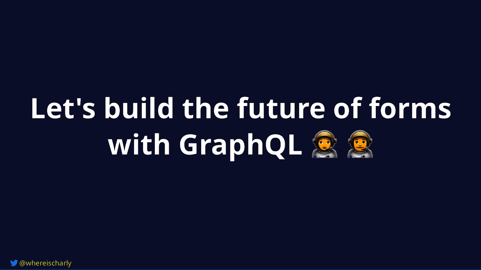 Let's build the future of forms with GraphQL