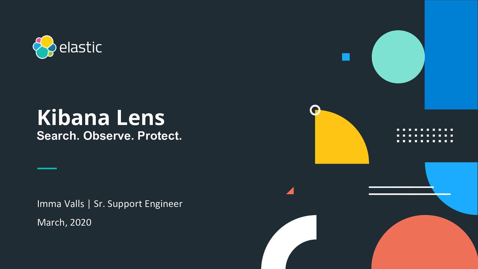 Presentación de Kibana Lens: Una forma fácil e intuitiva de visualizar los datos
