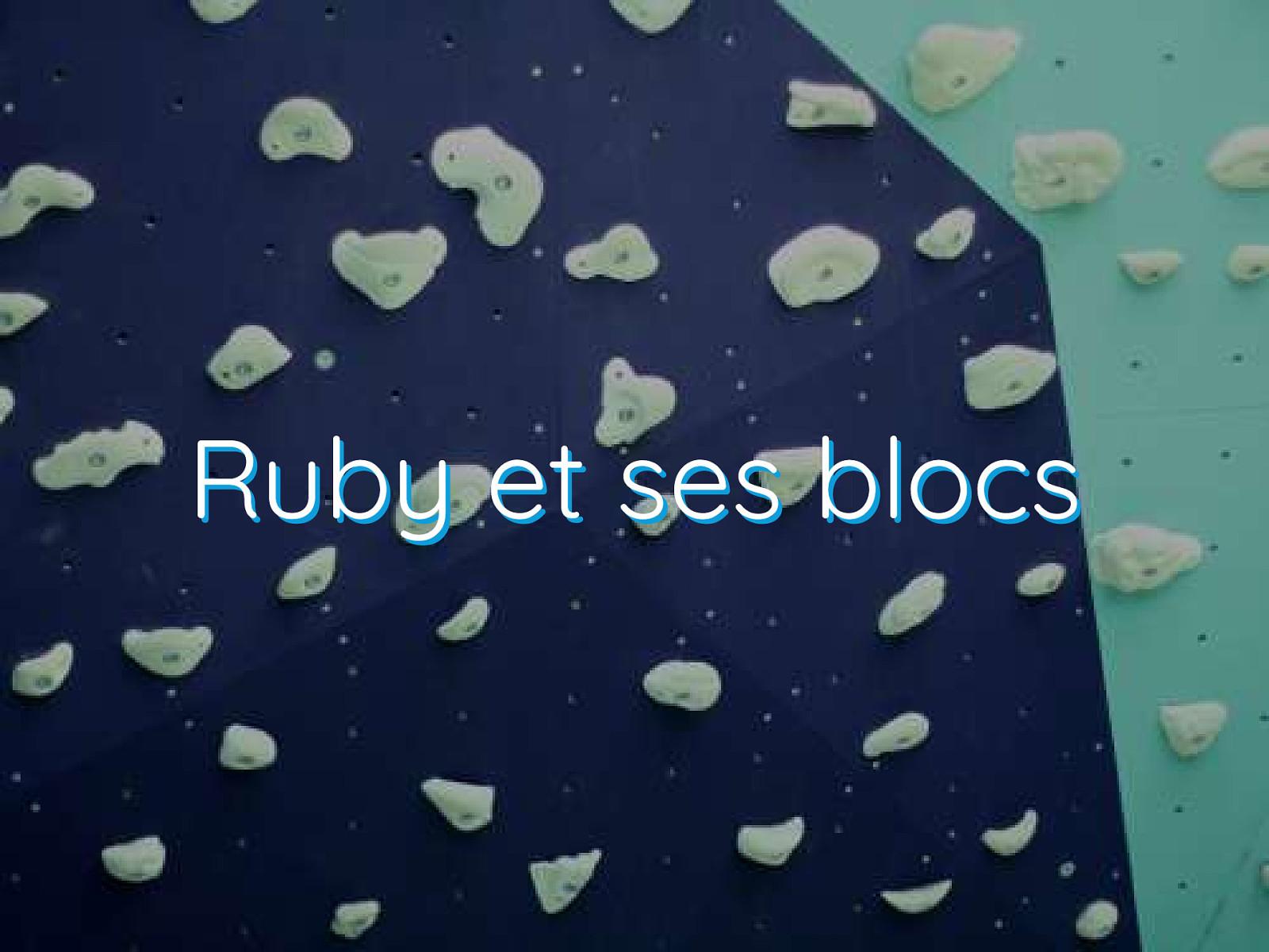 Ruby et ses blocs