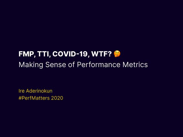 FMP, TTI, WTF? Making Sense of Web Performance