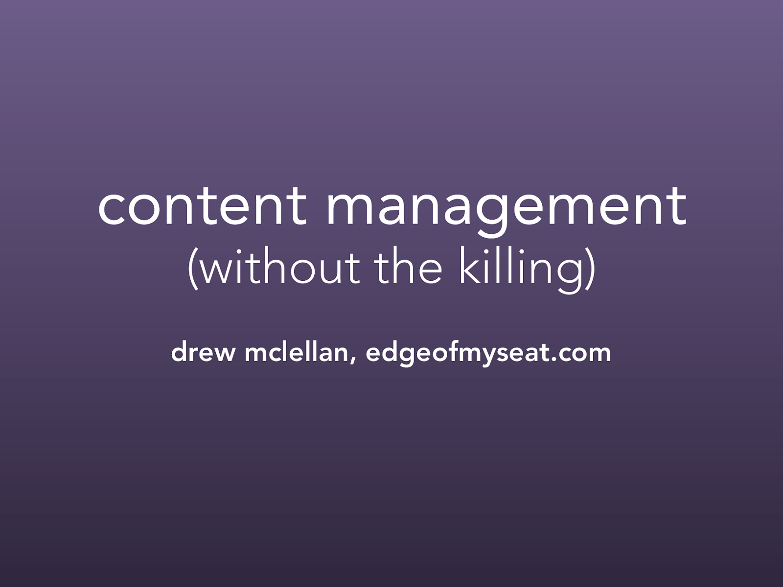 Content Management Without The Killing