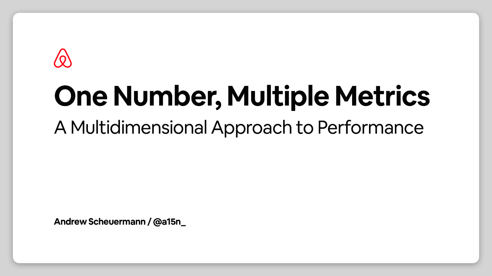 One Number, Multiple Metrics