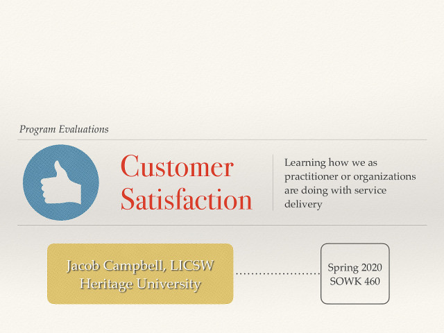 Week 12 - Customer Satisfaction in Program Evaluation