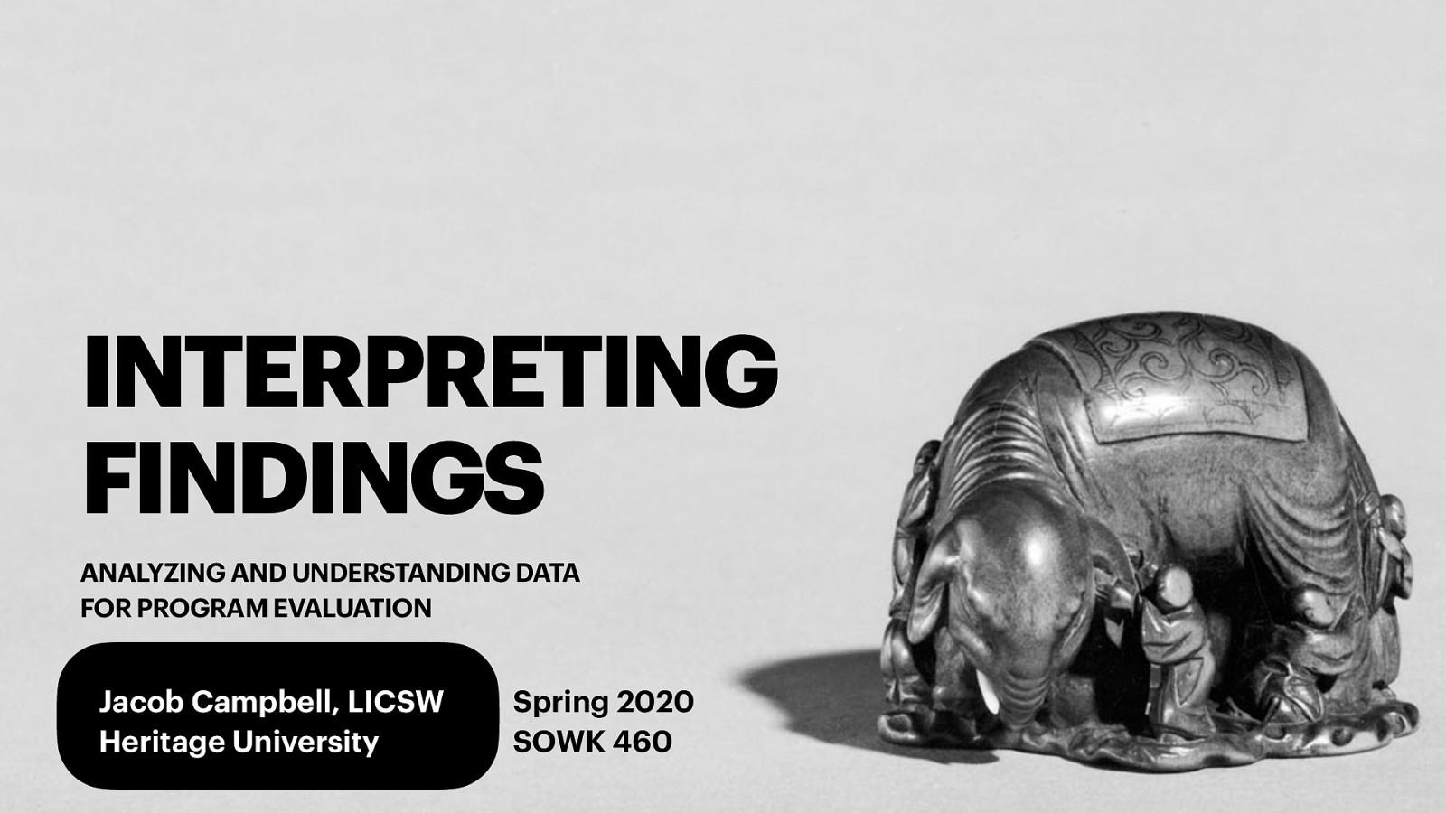 Week 13 - Interpreting Findings in Program Evaluation