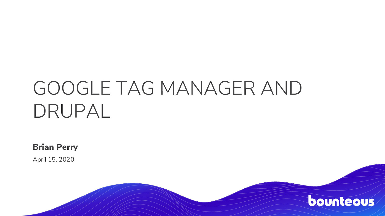 Google Tag Manager and Drupal