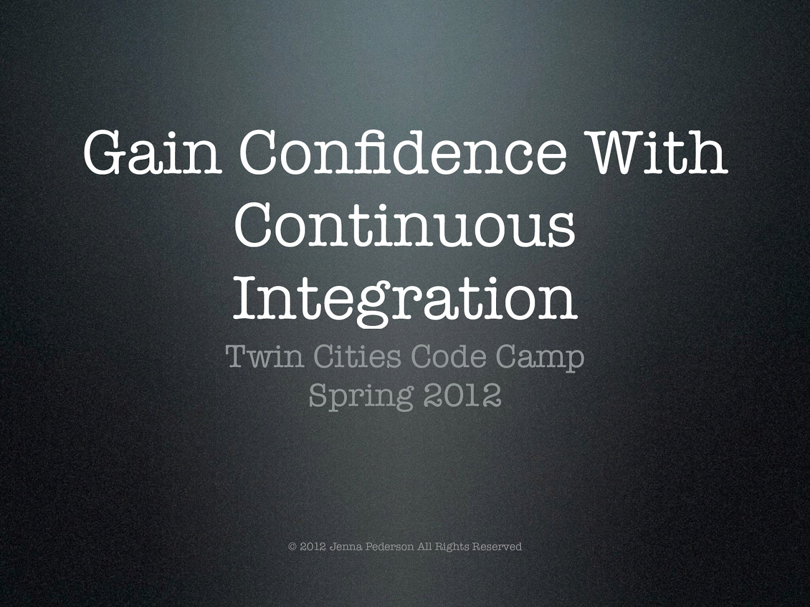 Gain Confidence with Continuous Integration