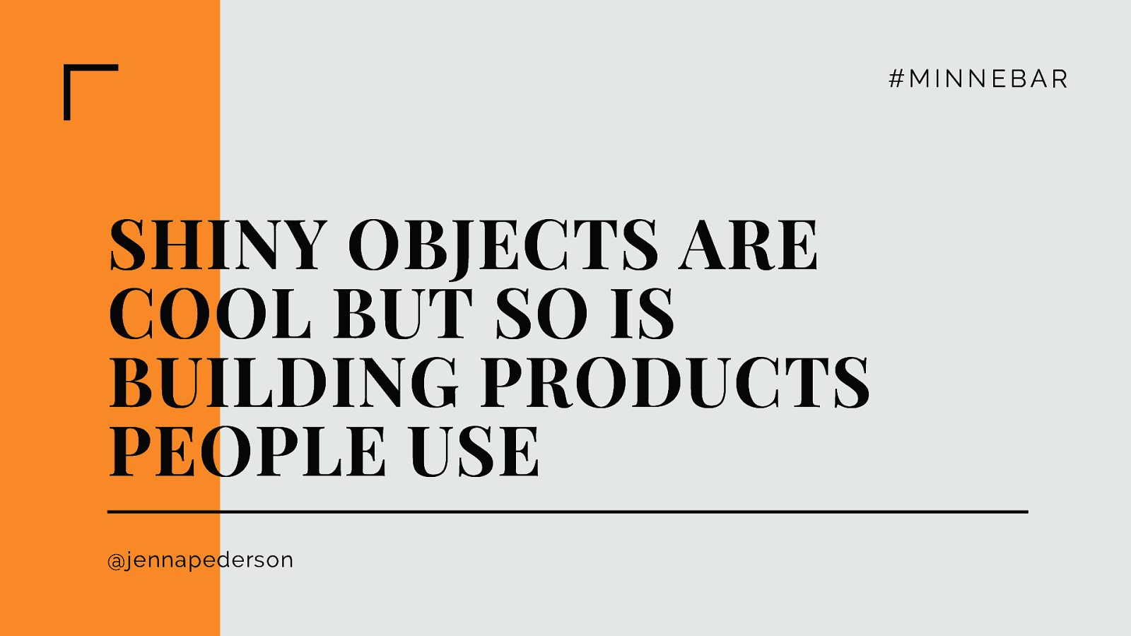 Shiny objects are cool, but so is building products people use