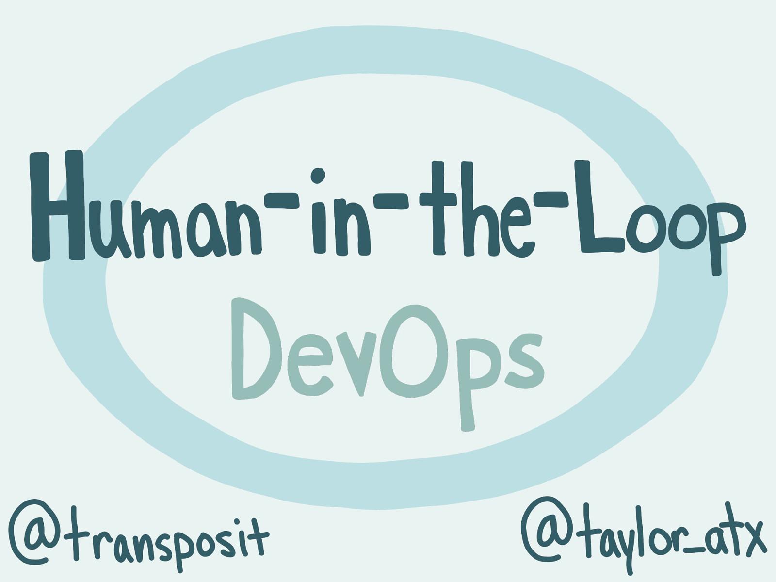 Human-in-the-Loop DevOps