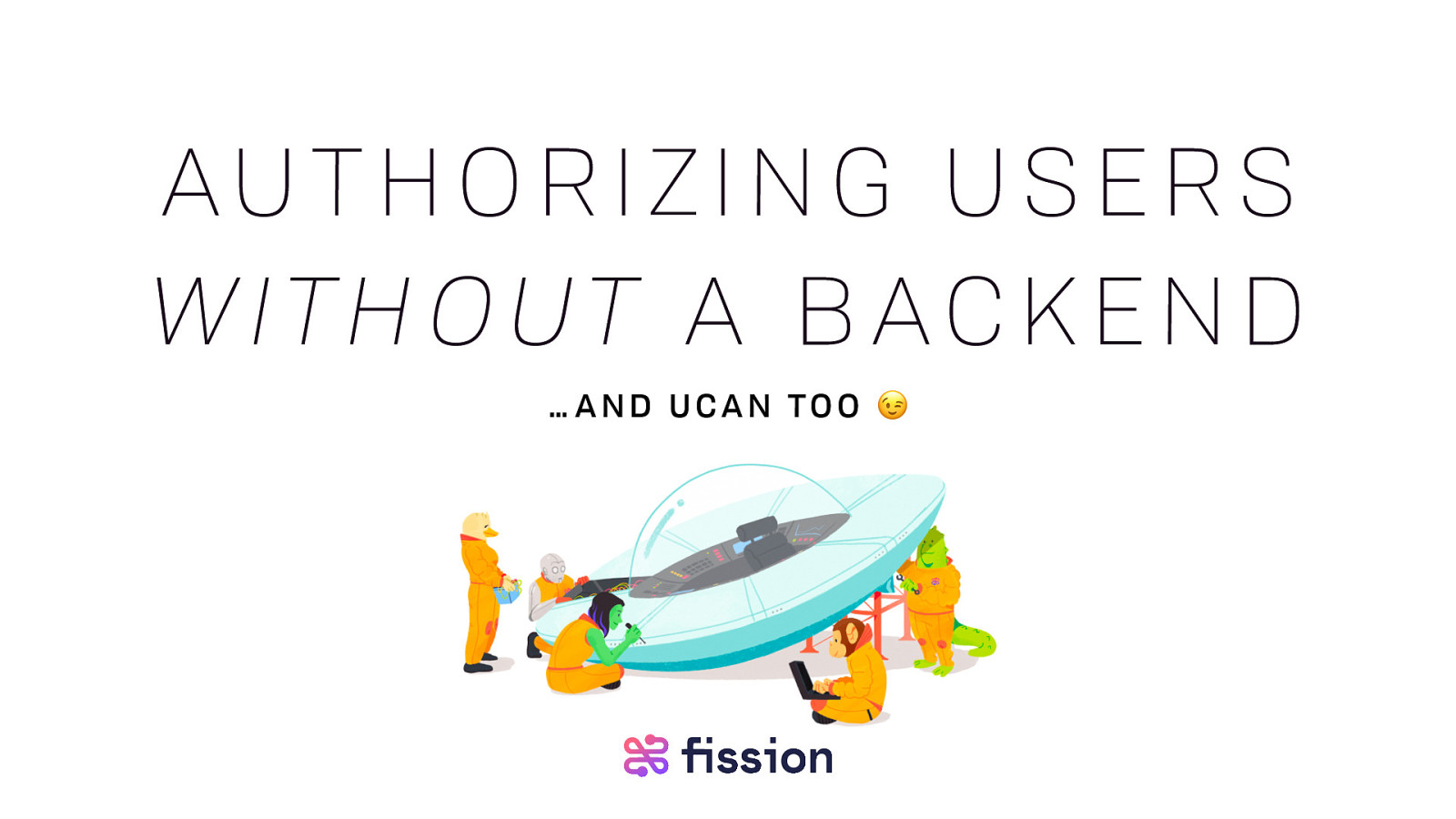 Authorizing Users Without a backend