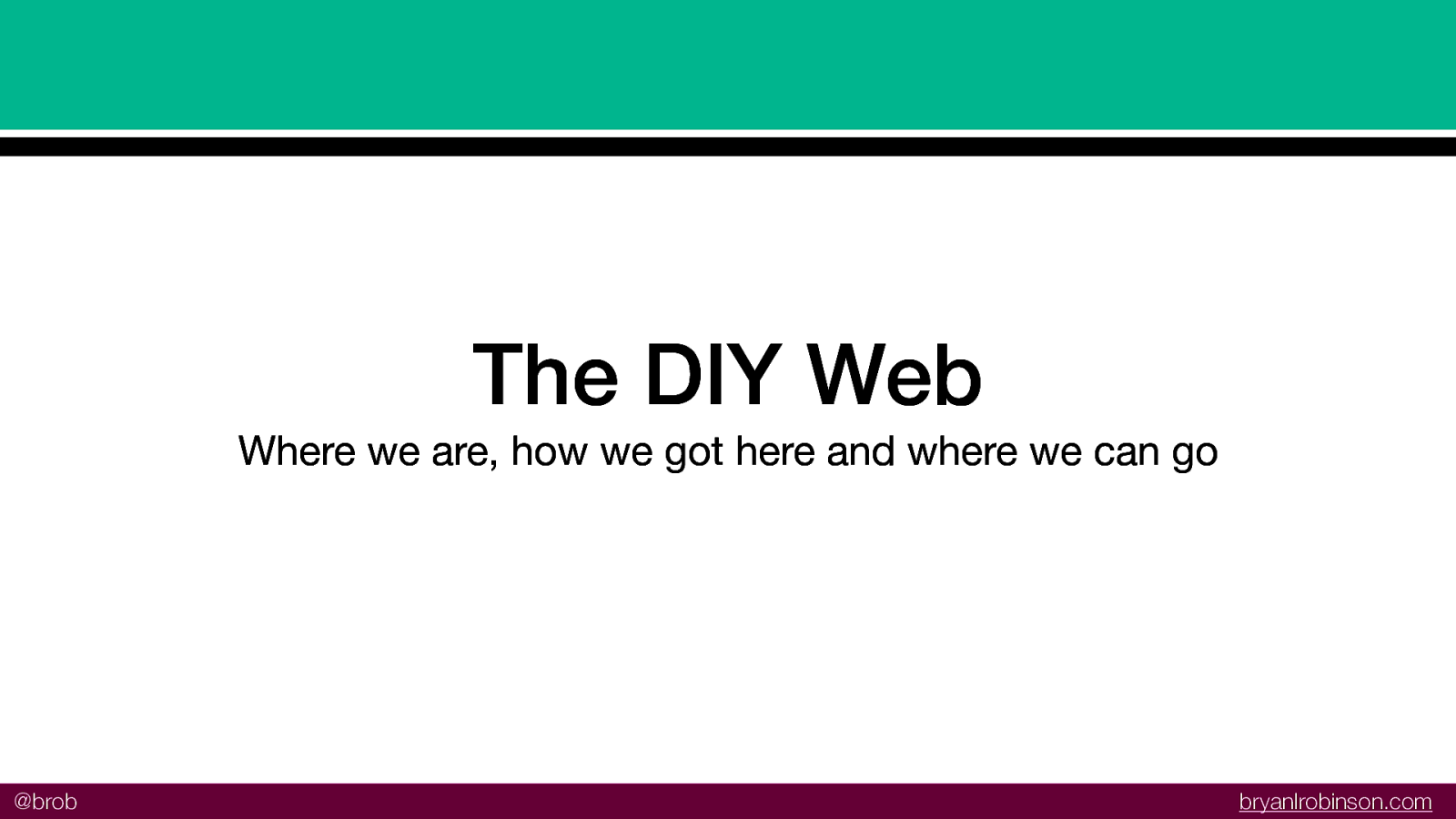 The DIY Web: Where we came from; what we've lost; where we can go