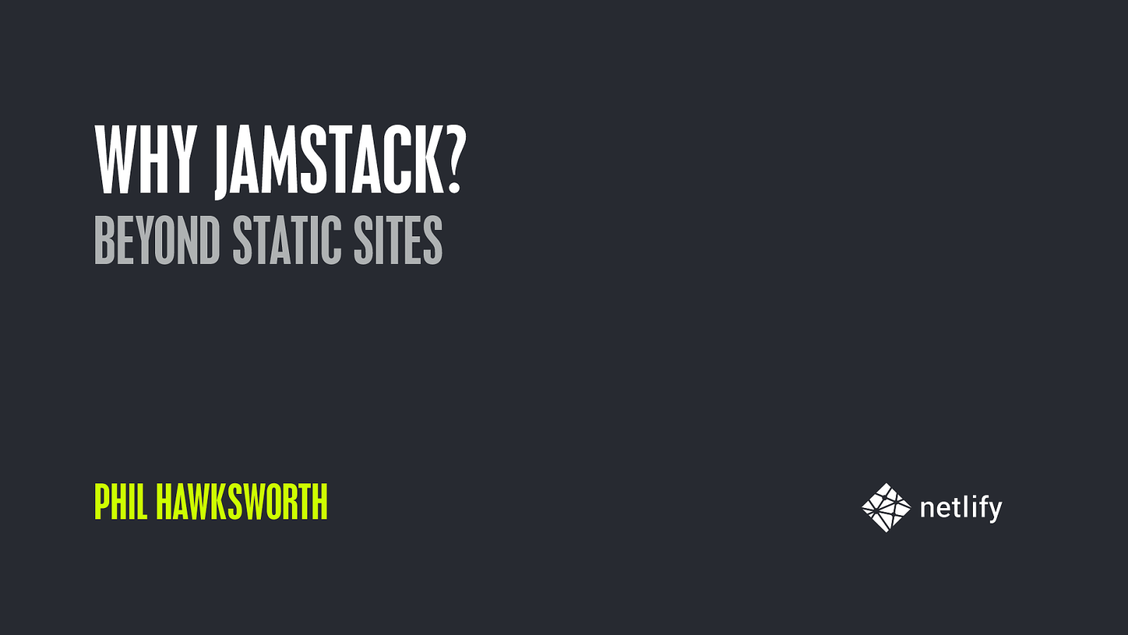 Why JAMstack? Beyond static sites