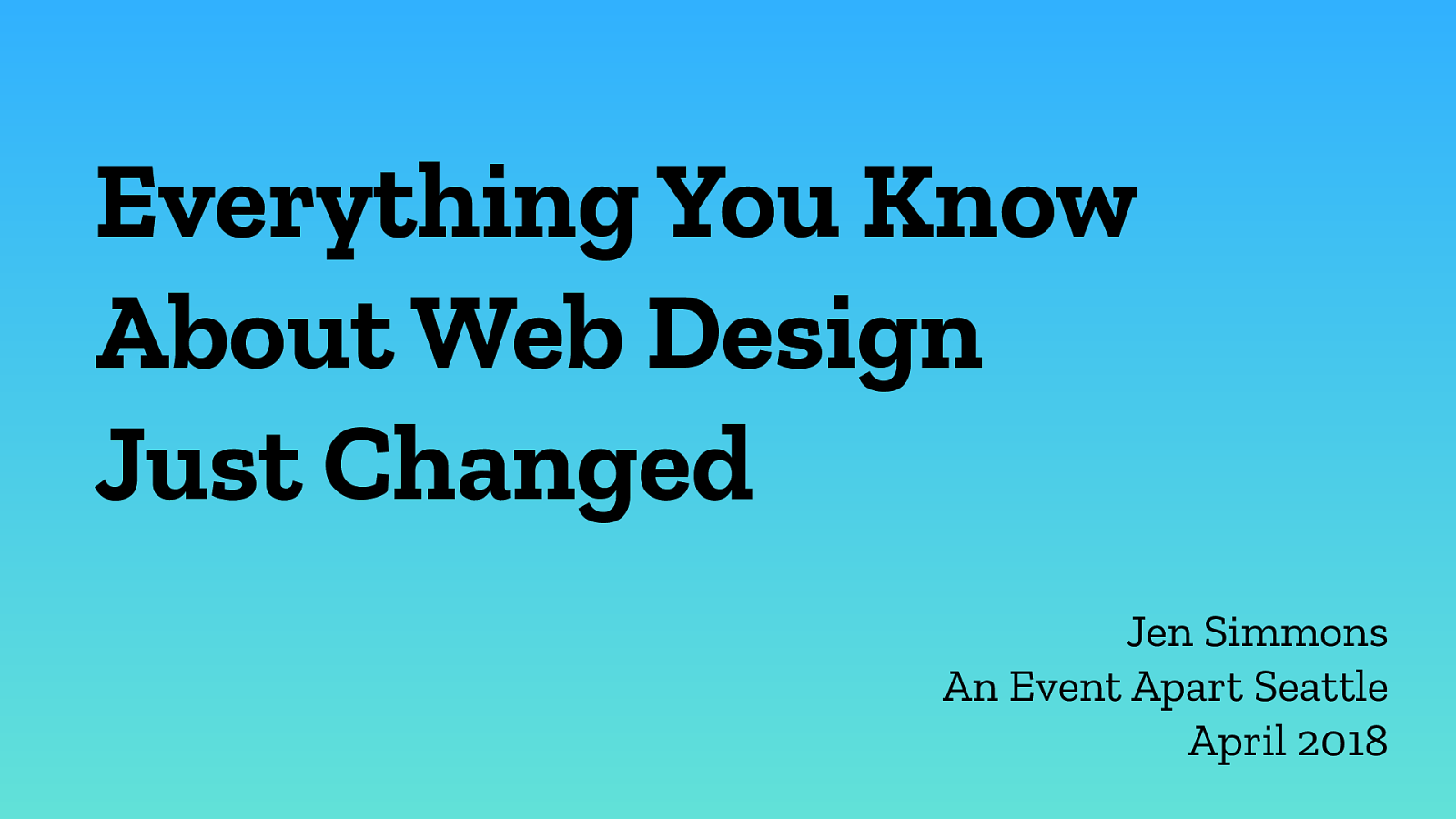 Everything You Know About Web Design Just Changed by Jen Simmons
