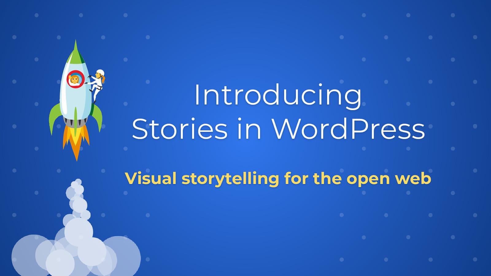 Stories in WordPress – Content Creators Delight!