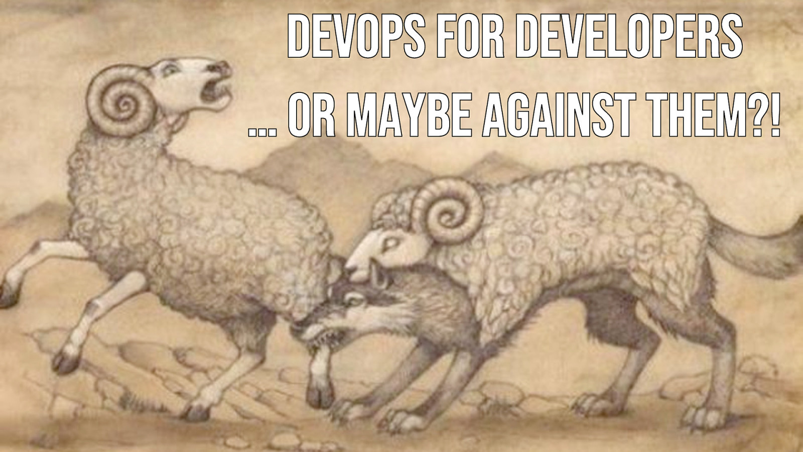 DevOps for developers (or maybe against them?!)
