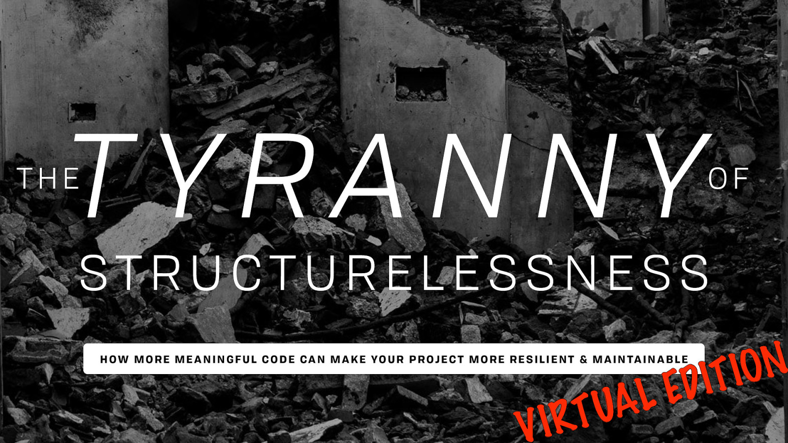 Closing Keynote: The Tyranny of Structurelessness