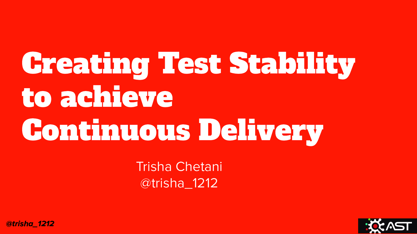Creating Test Stability to Create Continuous Delivery