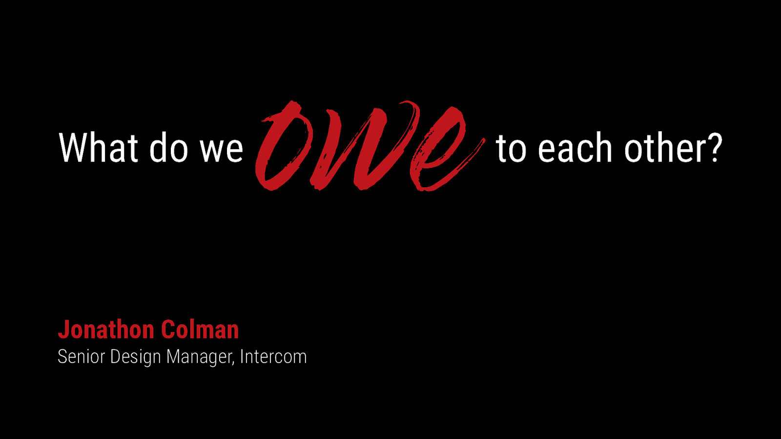 What do we owe to each other?