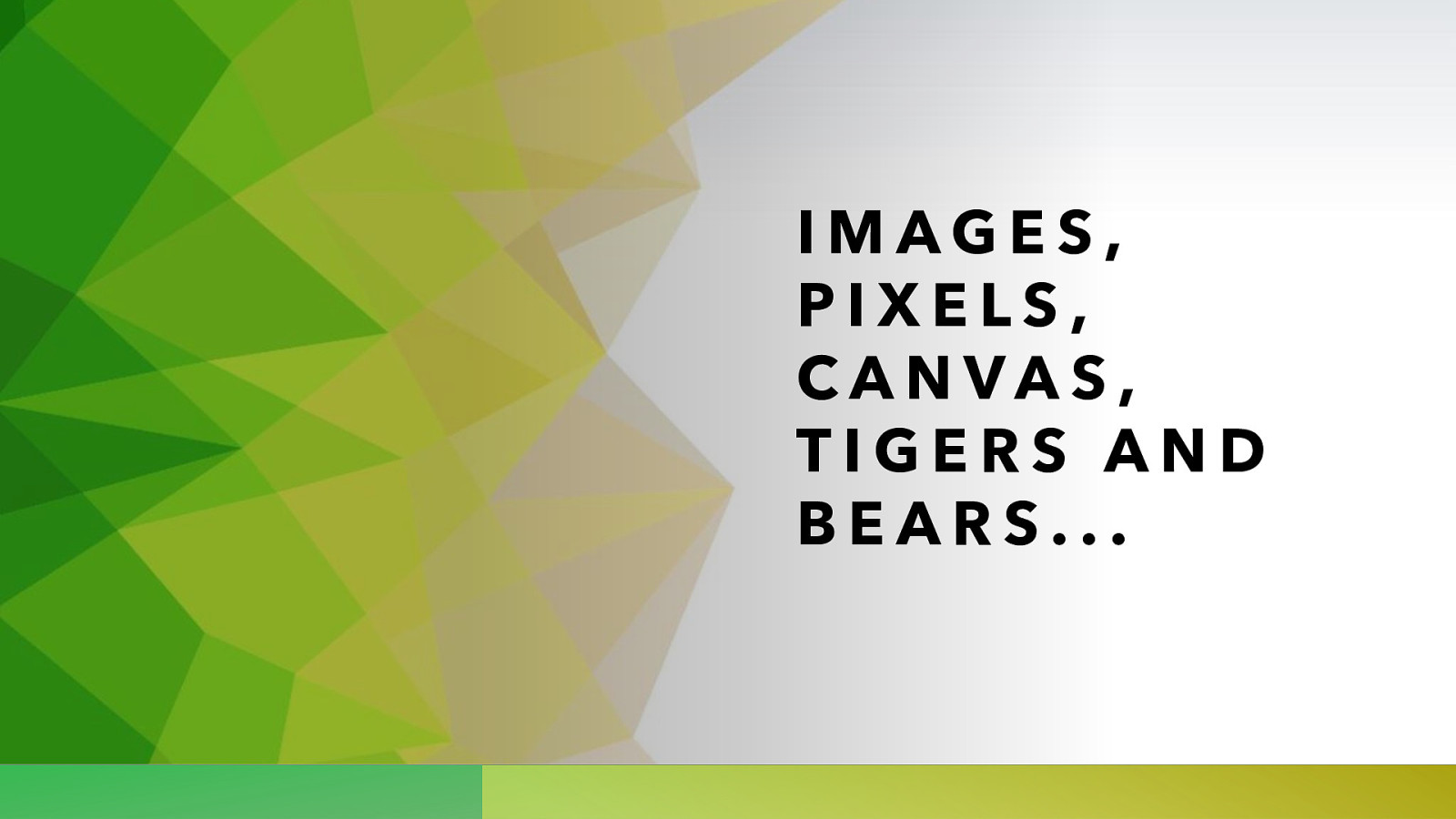 Images, pixels, canvas, tigers and bears…