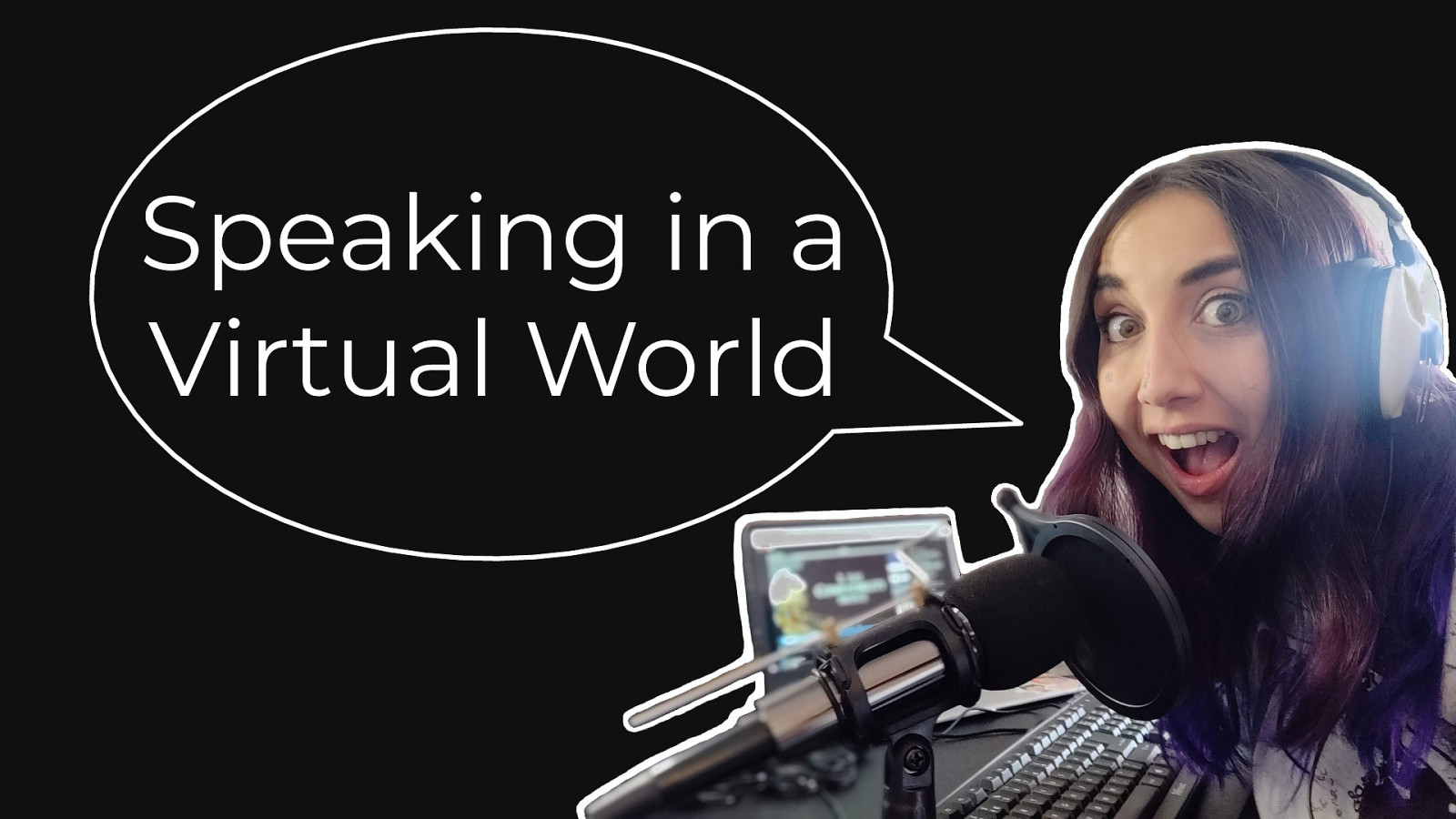 Speaking in a Virtual World