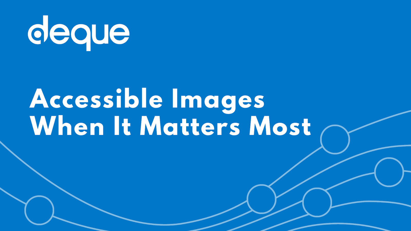 Accessible Images When It Matters Most