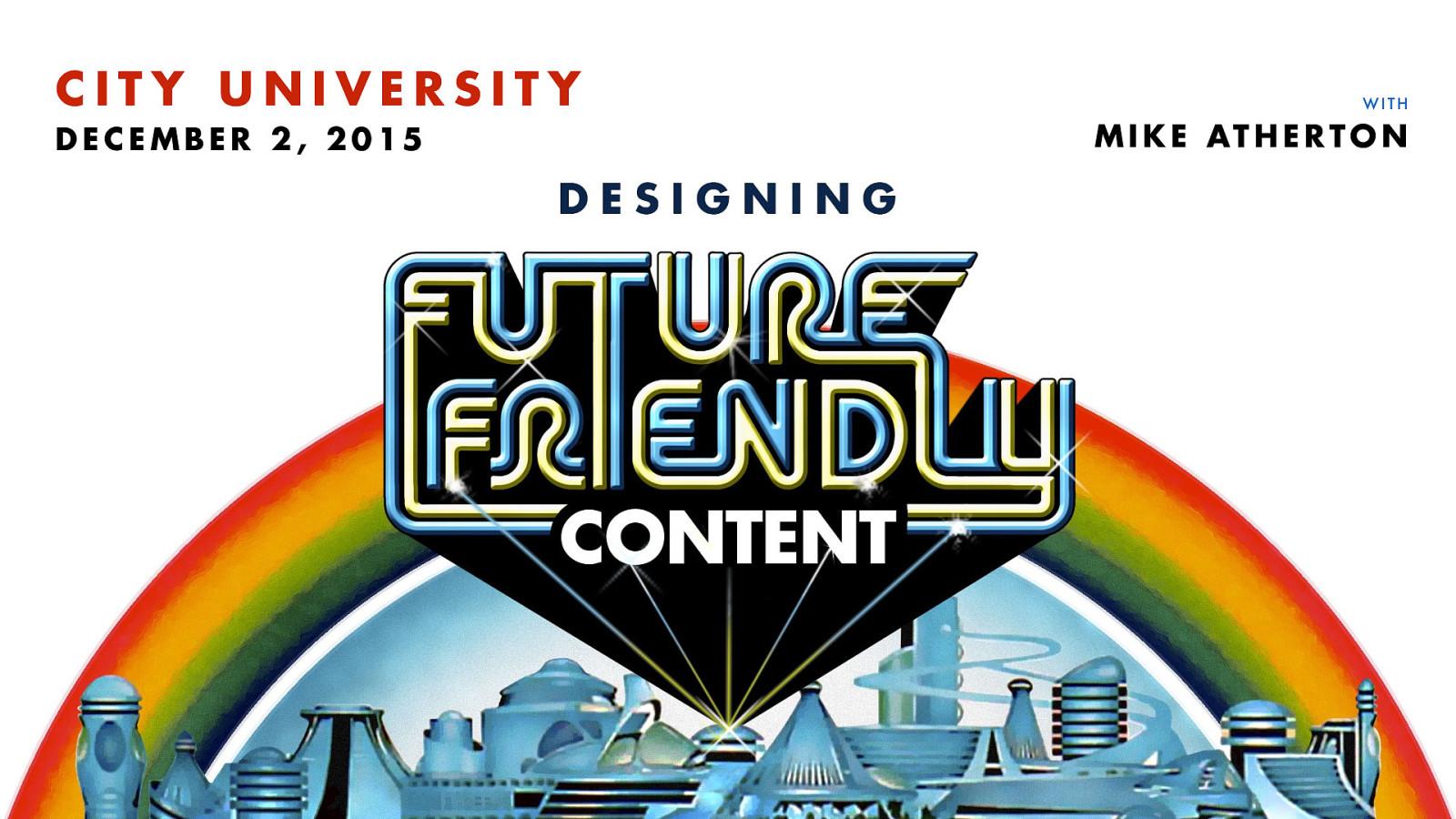 Future-Friendly Content