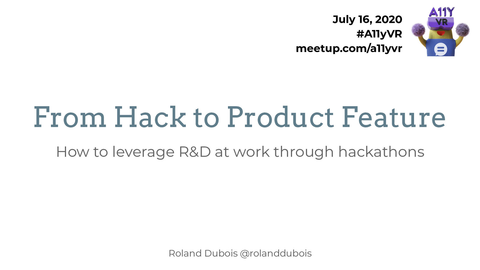 From Hack to Product Feature How to leverage R&D at work through hackathons