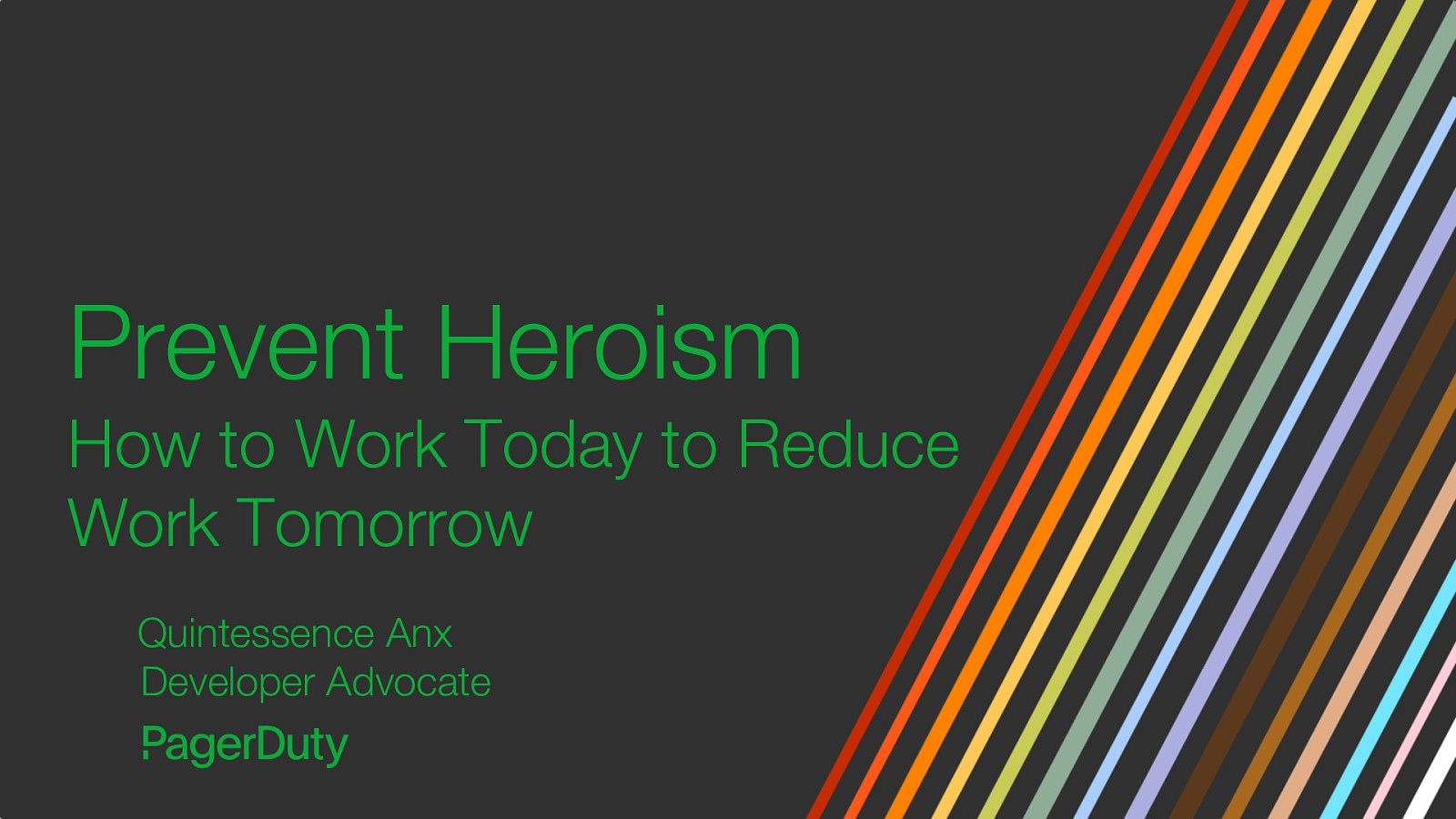 Prevent Heroism: How to Work Today to Reduce Work Tomorrow by Quintessence Anx
