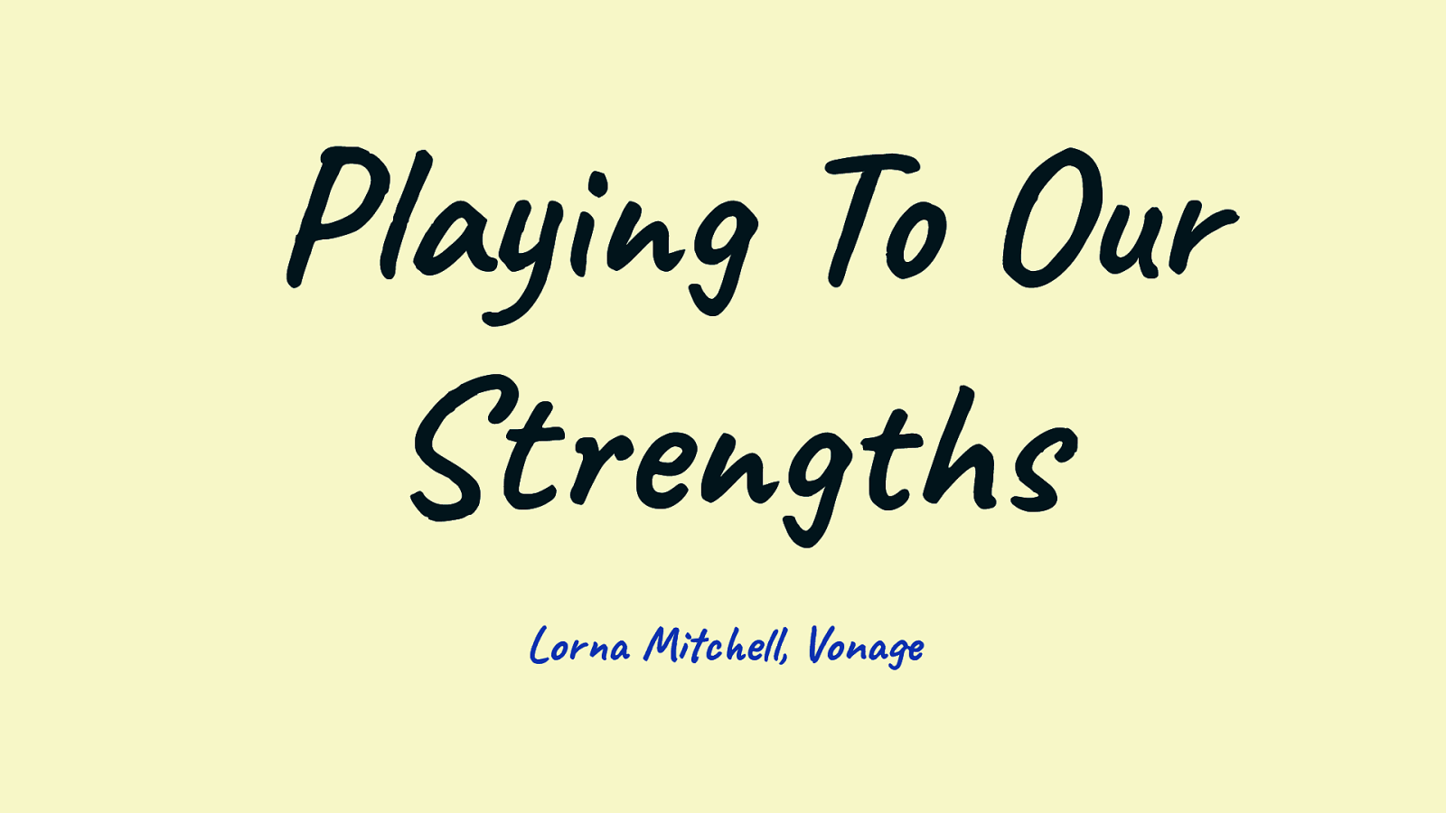 Keynote: Playing to our Strengths