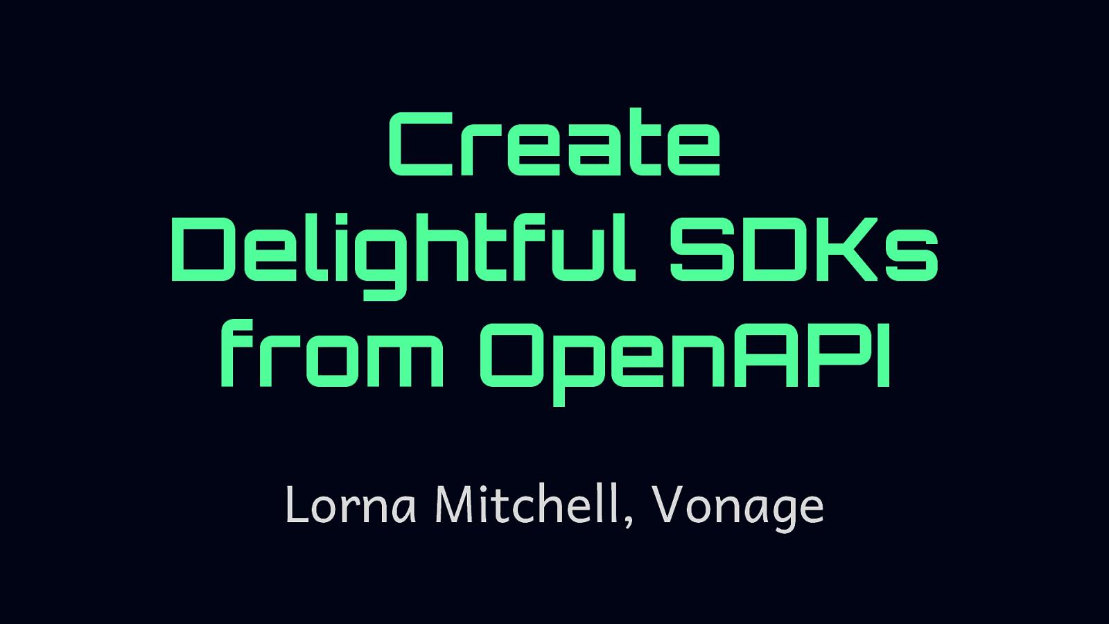 Create Delightful SDKs with OpenAPI